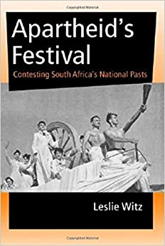 Apartheid's Festival: Contesting South Africa's National Pasts African Systems of Thought