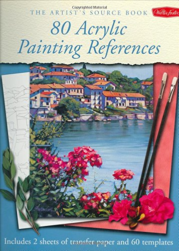 The Artist's Source Book: 80 Acrylic Painting References