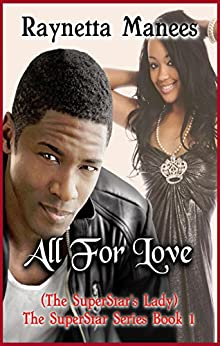 All For Love (The SuperStar Series Book 1) by [Manees, Raynetta]