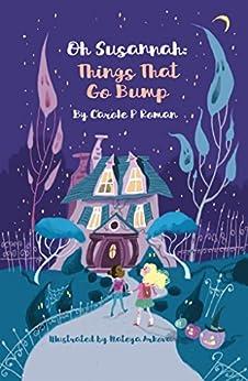 Oh Susannah: Things That Go Bump: An Oh Susannah Story by [Roman, Carole P., Arkova, Mateya]