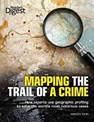 (Mapping the Trail of a Crime: How Experts Use Geographic Profiling to Solve the World's Most Notorious Cases) By Kerr, Gordon (Author) Paperback on (11 , 2011)