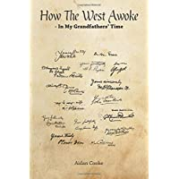 How The West Awoke: In My Grandfathers' Time