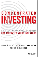 Concentrated Investing: Strategies of the World's Greatest Concentrated Value Investors Hardcover