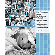 First Portuguese Reader for Beginners, Volume 2: Bilingual for Speakers of English (Graded Portuguese Readers)