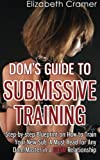 "A Dom/sub relationship doesn't just happen. It is a finely crafted and designed system of expectations and joys. In order for you and your submissive lady to ""fit"" one another and create a lasting, happy union there must be a period of training. It d..."