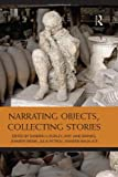 img - for Narrating Objects, Collecting Stories book / textbook / text book