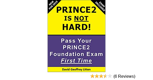 Amazon prince2 is not hard pass your prince2 foundation exam amazon prince2 is not hard pass your prince2 foundation exam ebook david litten kindle store fandeluxe Choice Image