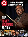 Copyright Criminals: The Funky Drummer Edition
