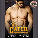 The Catch Audiobook by K. Bromberg Narrated by Andi Arndt, Joe Arden