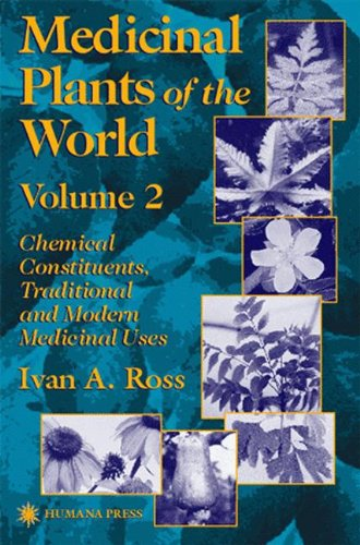 Medicinal Plants of the World: Chemical Constituents, Traditional and Modern Medicinal Uses, Volume 2 (Medicinal Plants
