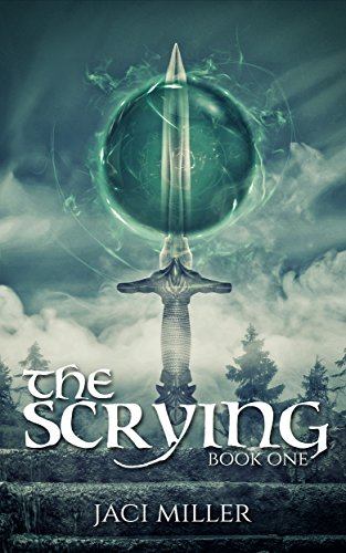 The Scrying (The Scrying Trilogy Book 1) by [Miller, Jaci]