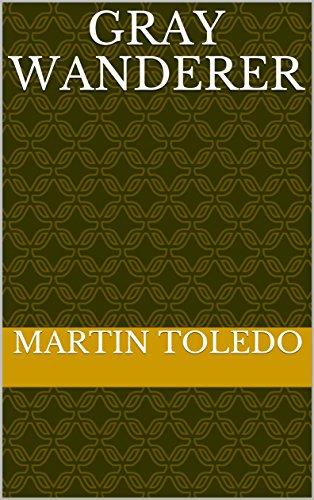 Amazon.com: Gray Wanderer (Spanish Edition) eBook: martin toledo: Kindle Store