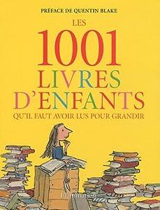 """Afficher """"Les 1001 livres d'enfants qu'il faut avoir lus pour grandir"""""""