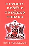 Front cover for the book History of the People of Trinidad & Tobago by Eric Williams
