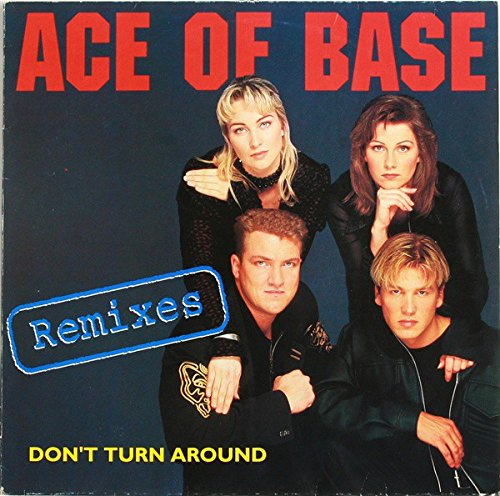 Ace Of Base / Don't Turn Around (Remixes)