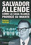 img - for Salvador Allende: Como La Casa Blanca Provoco Su Muerte / How the White House Provoked his Death (Spanish Edition) book / textbook / text book