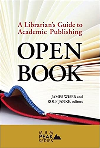 Open Book: A Librarian's Guide to Academic Publishing: James