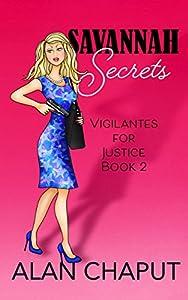 Savannah Secrets: Vigilantes for Justice Book Two