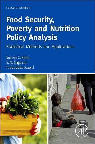 Food Security, Poverty and Nutrition Policy Analysis, Second Edition: Statistical Methods and Applications by Babu Suresh