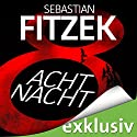 AchtNacht Audiobook by Sebastian Fitzek Narrated by Simon Jäger