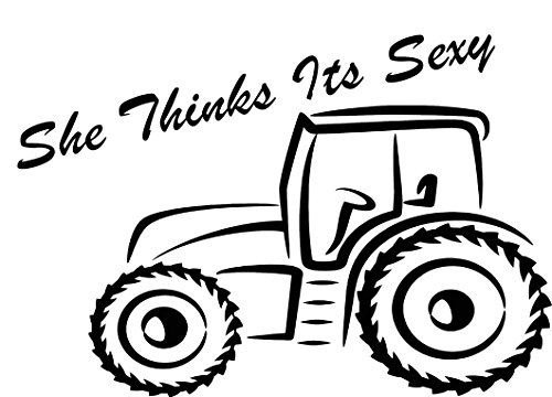 SHE THINKS ITS SEXY TRACTOR VINYL DECAL