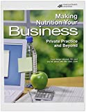 Making Nutrition Your Business, Faye Berger Mitchell and Ann Selkowitz Litt, 0880914408