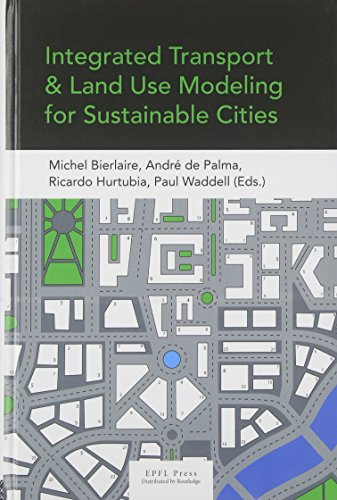 Integrated Transport and Land Use Modeling for Sustainable Cities by Routledge