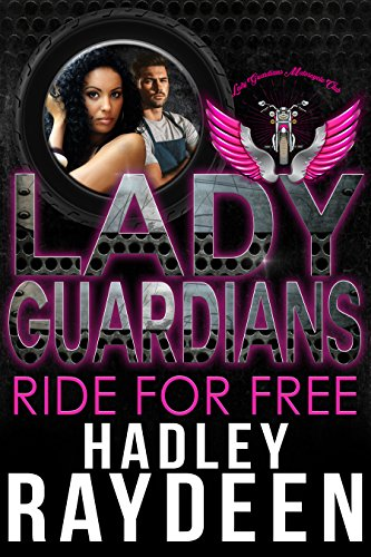 Lady Guardians: Ride For Free (Arlington Series Book - Arlington Series