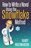 1: How to Write a Novel Using the Snowflake Method (Advanced Fiction Writing) (Volume 1)