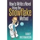 How to Write a Novel Using the Snowflake Method: Volume 1 (Advanced Fiction Writing)