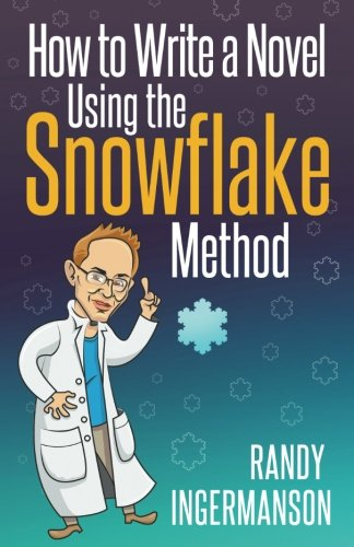 How to Write a Novel Using the Snowflake Method (Advanced Fiction Writing) (Volume 1) ebook