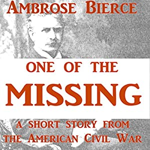 one of the missing by ambrose bierce essay Free ambrose bierce papers, essays,  works cited missing the horseman in the sky by ambrose bierce has many meanings in the title that makes it such an .