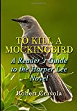 To Kill a Mockingbird: a Reader's Guide to the Harper Lee Novel, Robert Crayola, 150010888X