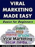 Viral Marketing Made Easy: Basics for Beginners (Business Basics for Beginners Book 55)