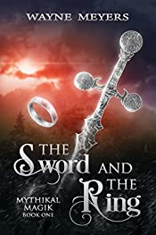 The Sword and the Ring (Mythikal Magik Book 1)