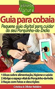 Guia para cobaia: Pequeno guia digital para cuidar do seu Porquinho-da-Índia (eGuide Nature Livro 5) por [Rebière, Cristina, Rebière, Olivier]