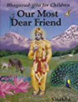 Our Most Dear Friend: An Illustrated...