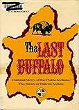 The Last Buffalo, W. E. Rosenfelt, 0513012532