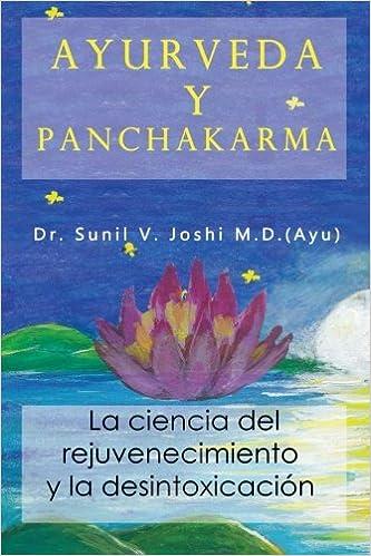 Ayurveda Y Panchakarma: La Ciencia De Rejuvenecimiento Y La Desintoxicacion por Dr Sunil Joshi epub