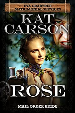 Mail Order Bride: Rose: Inspirational Clean Historical Western Romance (Mrs. Eva Crabtree's Matrimonial Services Series Book 13)