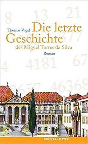 Die letzte Geschichte des Miguel de Torres da Silva: Roman