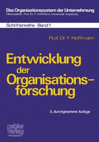 entwicklung-der-organisationsforschung-das-organisationssystem-der-unternehmung-german-edition