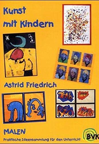 Kunst mit Kindern Band 1: Malen