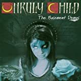 The Basement Demos (Including Free DVD) by Unruly Child (2003-06-26)