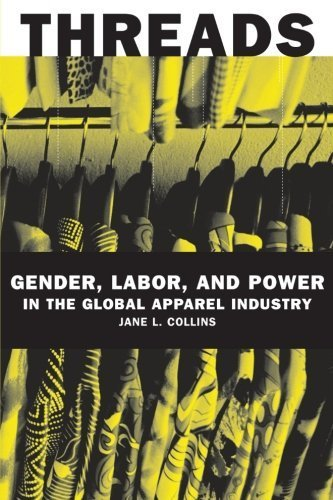 Threads Gender Labor And Power In The Global Apparel Industry By
