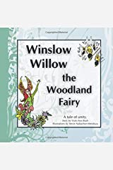 Winslow Willow the Woodland Fairy: A Tale of Unity Paperback