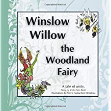 Winslow Willow the Woodland Fairy: A Tale of Unity