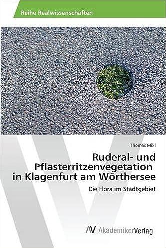 Ruderal- und Pflasterritzenvegetation in Klagenfurt am Wörthersee (German Edition)