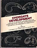 Chordate Development; A practical Textbook with Directions For Laboratory Study, Atlases, And techniques for Descriptive and Experimental Embryology