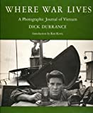 Where War Lives: A Photographic Journal of Vietnam